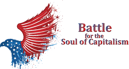 Battle for the Soul of Capitalism